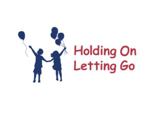 An image of a boy and girl holding hands and each holding balloons 'holding on letting go' written next to them